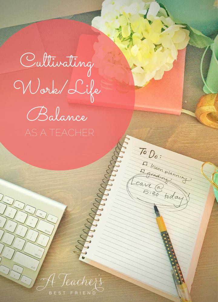 Cultivating Work-Life Balance as a Teacher | Post from A Teacher's Best Friend