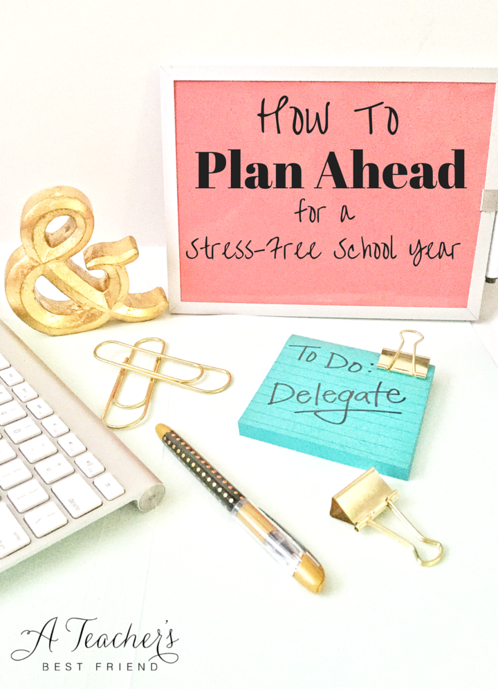 How to Plan Ahead for a Stress-Free School Year - Tips from A Teacher's Best Friend