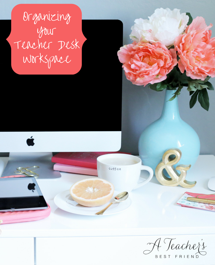 Organizing Your Desk Area A Teacher's Best Friend