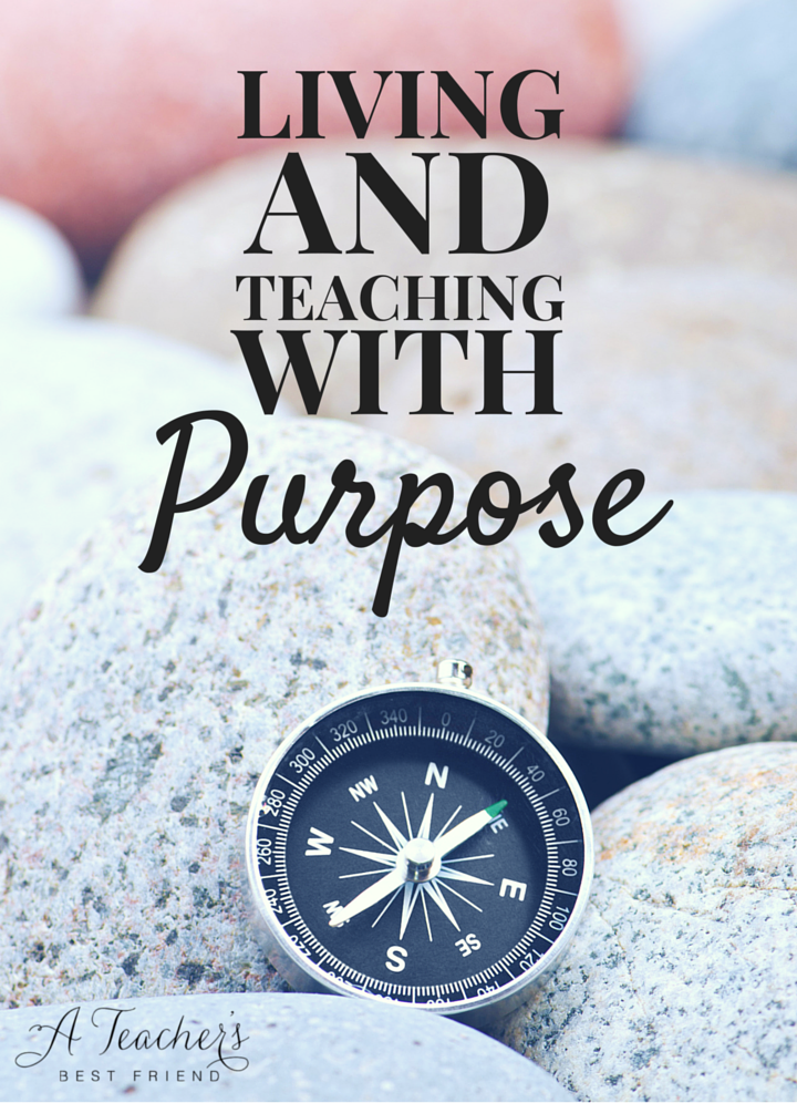 Living and Teaching with Purpose from A Teacher's Best Friend (2)
