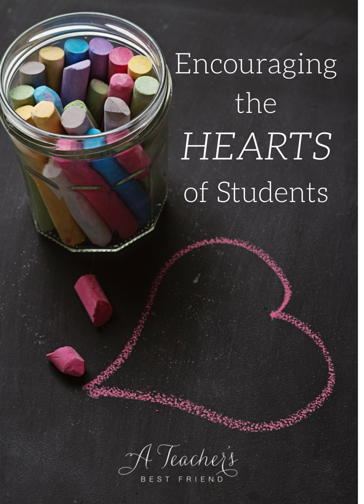 Encouraging the hearts of students from A Teacher's Best Friend