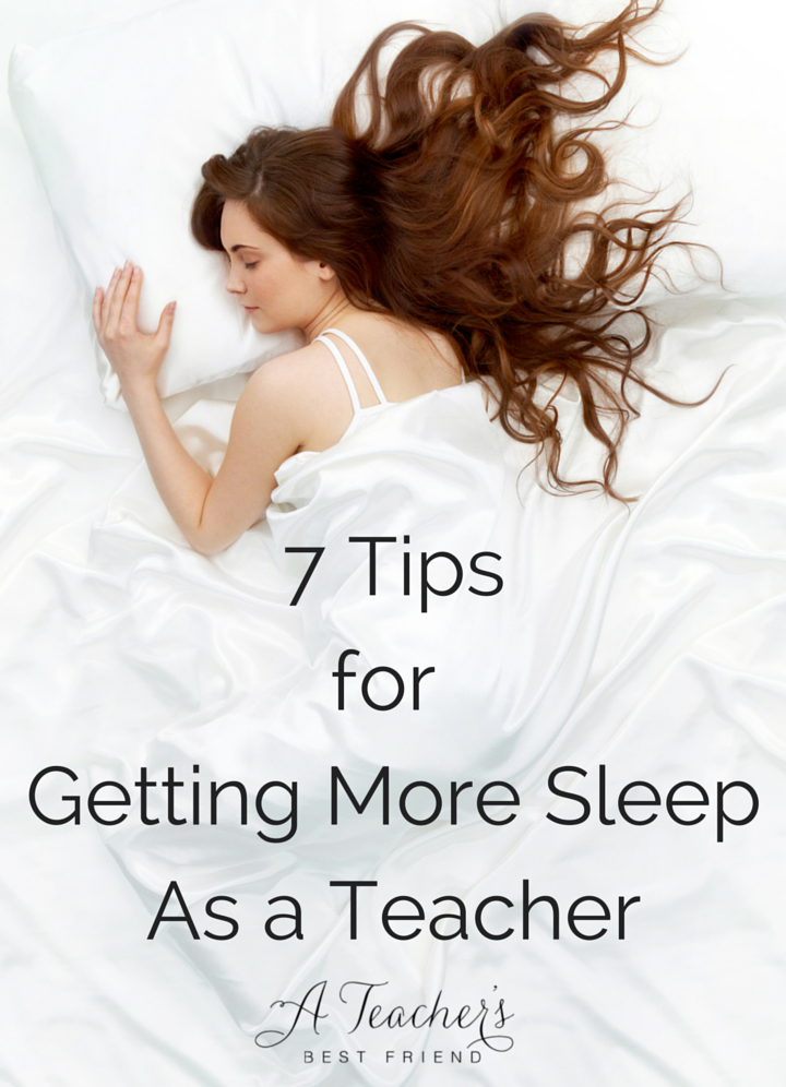 7 Tips for Getting More Sleep As a Teacher - A Teacher's Best Friend