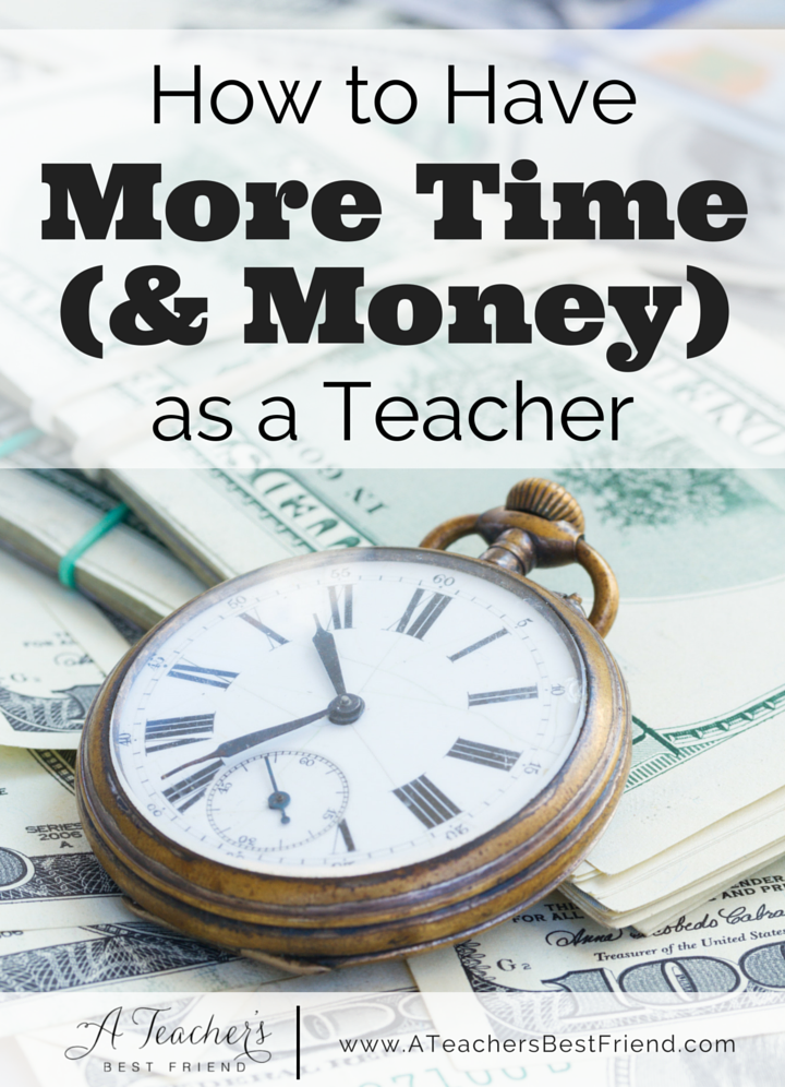 How to Have More Time and Money as a Teacher