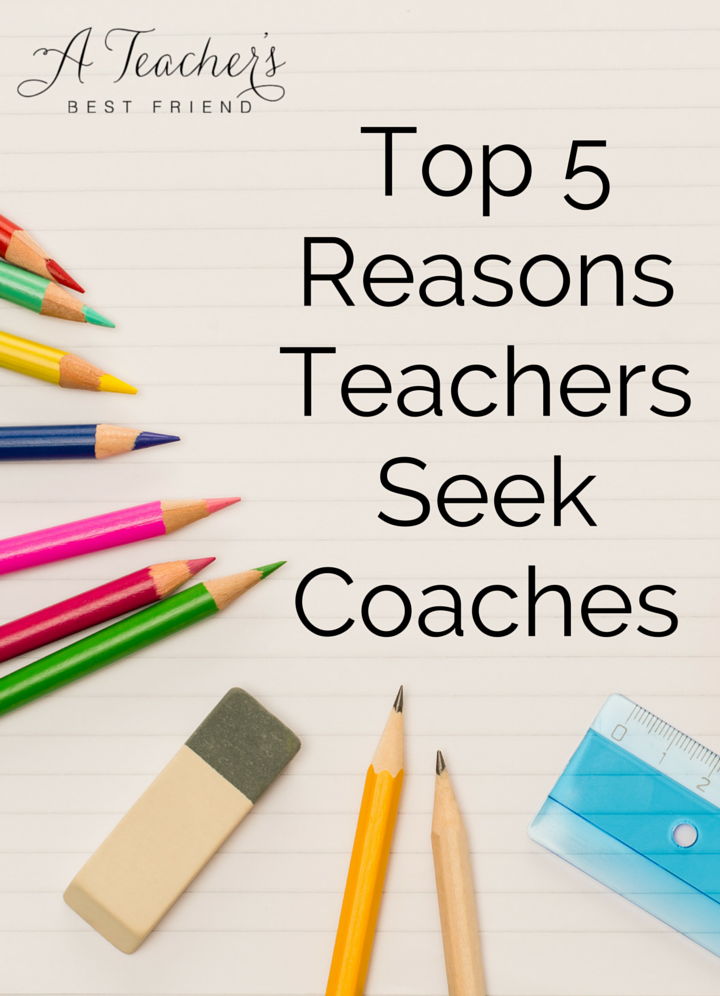 Top 5 Reasons Teachers Seek Coaches