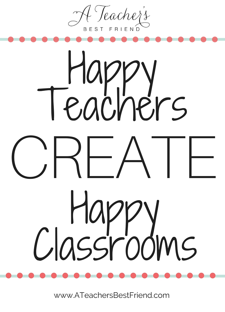 Happy Teachers Create Happy Classrooms