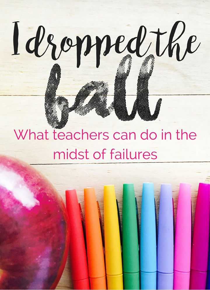 I Dropped the Ball - Blog Post by A Teacher's Best Friend