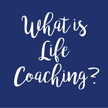 Learn More What is Life Coaching