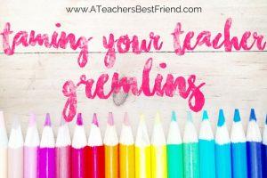 Taming Your Teacher Gremlin