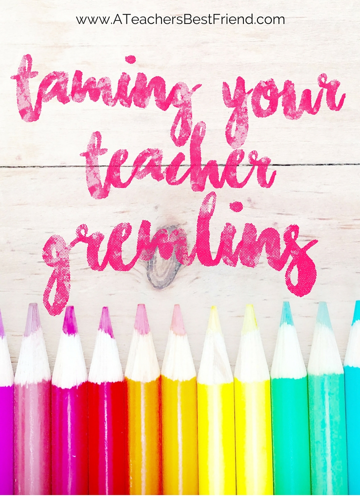 Taming your Teacher Gremlins - Blog Post by A Teacher's Best Friend - Life Coaching for Teachers