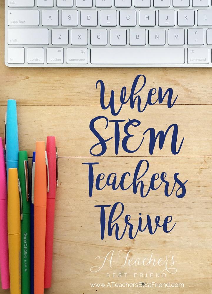 When STEM Teachers Thrive - Blog by A Teacher's Best Friend - Life Coaching for Teachers