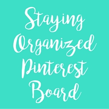 Staying Organized Pinterest Board