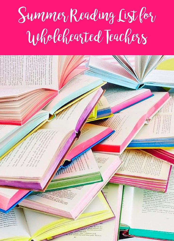 Summer Reading List for Wholehearted Teachers - A Teacher's Best Friend - Life Coaching for Teachers