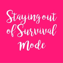 Staying out of survival mode