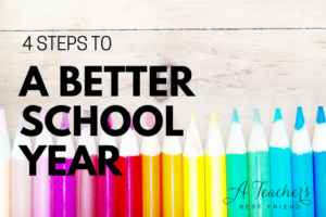 4 Steps to a Better School Year