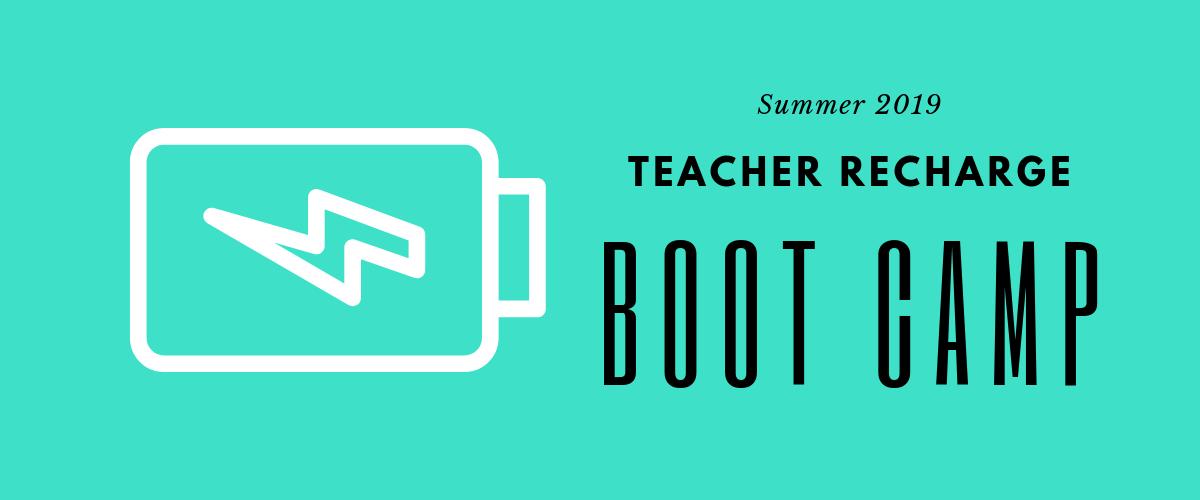 Teacher Recharge Boot Camp